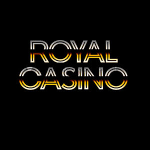 Why You Should Choose Royal Casino?